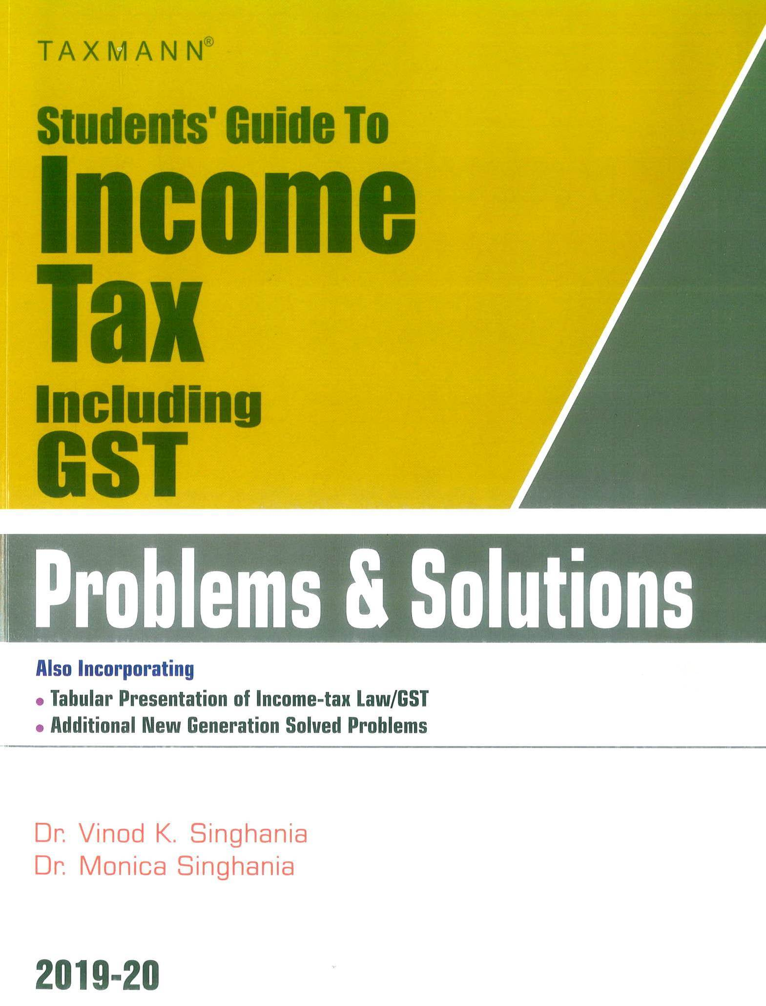Taxmann Students Guide To Income Tax Including GST – Problems & Solution for Old and New Syllabus both By Monica Singhania Vinod K Singhania Applicable for November 2019 Exam