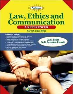 Padhuka's Law, Ethics and Communication A Reference for CA Inter (IPC) by CA G. Sekar and CA B. Saravana Prasath (Wolters Kluwer Publication) Edition 2017