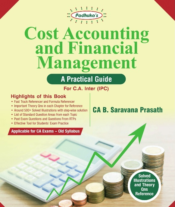 Padhuka Students' Practical Guide on COST ACCOUNTING and FINANCIAL MANAGEMENT For C.A. IPCC By B. Saravana Prasath  (Wolters Kluwer Publishing) 2017 old syllabus