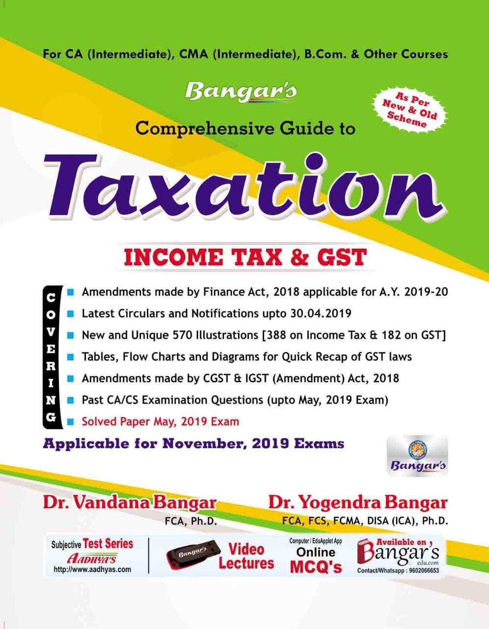 Aadhya Prakashan Comprehensive Guide to Taxation (Income Tax and GST) Old and New Syllabus both for CA Intermediate,CMA Intermediate By Vandana Bangar, Yogendra Bangar Applicable for Nov 2019 Exam