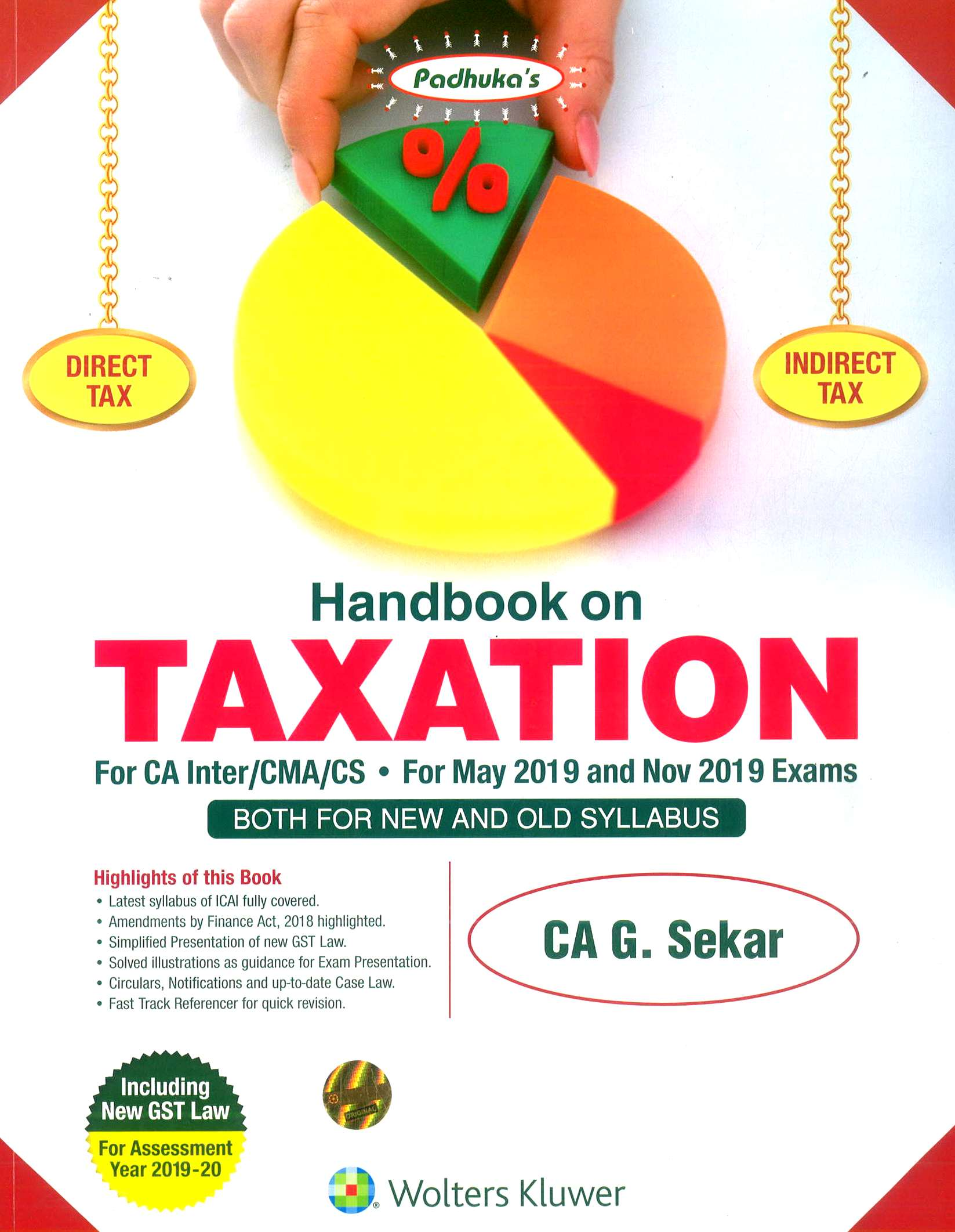 Padhuka's Handbook on Taxation for CA Inter (IPC)/CMA/CS by CA G. Sekar Applicable for May/November 2019  (Wolters Kluwer Publication) Edition  2018