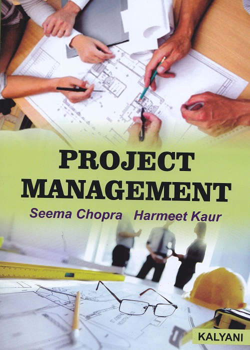 Project Management for Semester-IV BBA, (P.U.) by Seema Chopra and Harmeet Kaur (Kalyani Publishers) Edition 2017