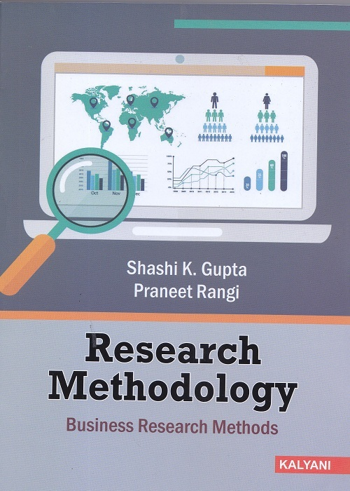 Research Methodology (Business Research Methods) for Semester-IV BBA, (P.U.) by Shashi K. Gupta and Praneet Rangi (Kalyani Publishers) Edition 2017