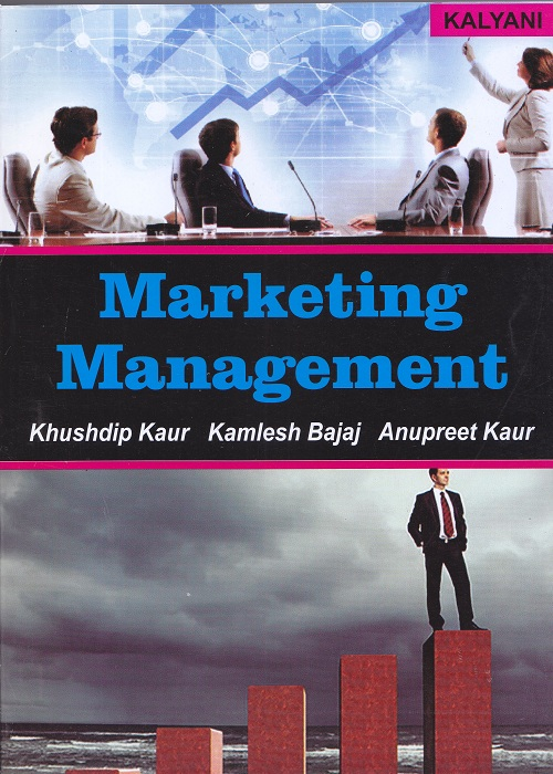 Marketing Management for Semester-IV B.Com (P.U.) by Khushdip Kaur, Kamlesh Bajaj and Anupreet Kaur  (Kalyani Publishers) Edition 2017