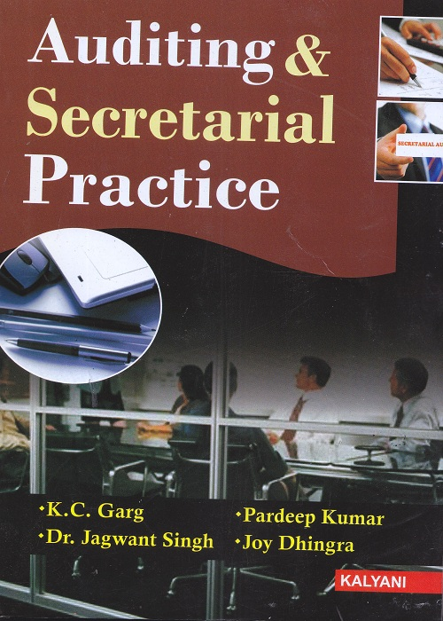 Auditing and Secretarial Practice for Semester-IV B.Com (P.U.) by K.C. Garg, Dr. Jagwant Singh, Pardeep Kumar and Joy Dhingra (Kalyani Publishers) Edition 2017
