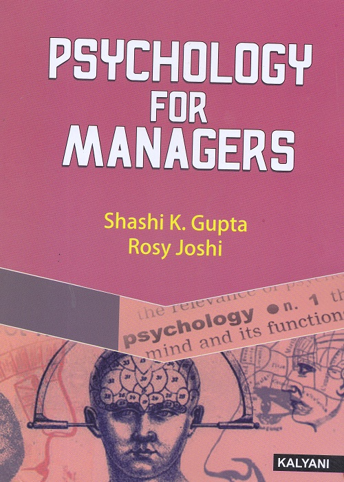 Psychology for Managers for Semester-II BBA, (P.U.) by Shashi K. Gupta and Rosy Joshi (Kalyani Publishers) Edition 2017