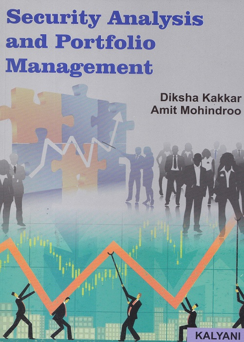 Security Analysis and Portfolio Management for Semester – IV B.Com (P.U.) by Diksha Kakkar and Amit Mohindroo (Kalyani Publishers) Edition 2017