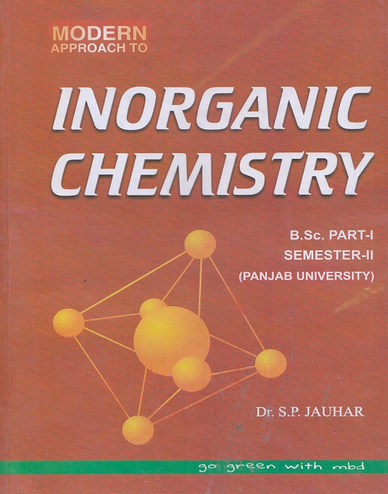 Modern Approach to Inorganic Chemistry for B.Sc. Part-I Semester-II (P.U.) by Dr. S.P. Jauhar (Modern Publication) Edition 2017