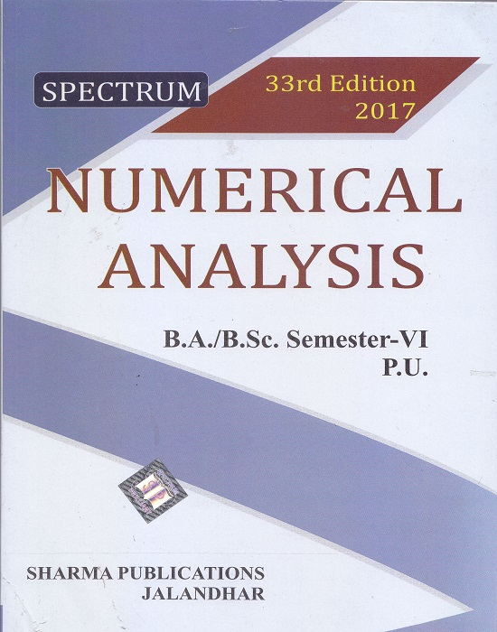 Spectrum Numerical Analysis for B.A./B.Sc. Semester-VI (P.U.) by D.R. Sharma (Sharma Publication) Edition 33rd 2017