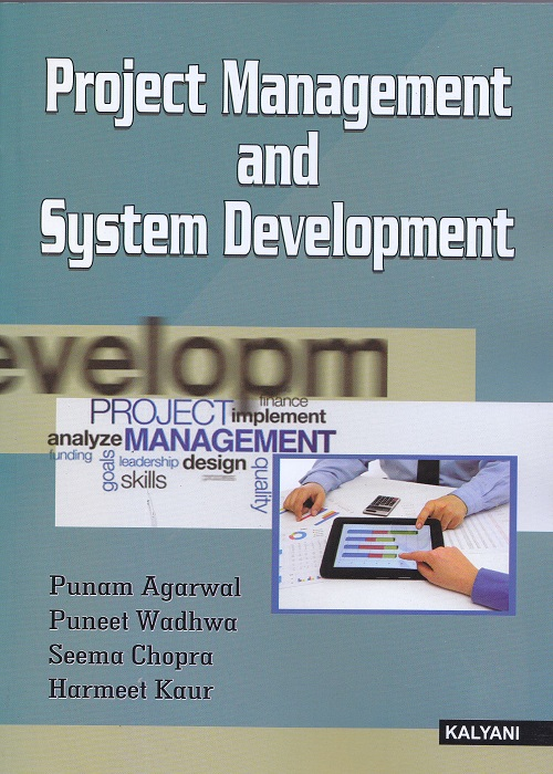 Project Management and System Development for Semester-IV BCA (P.U.) by Punam Agarwal, Puneet Wadhwa, Seema Chopra and Harmeet Kaur (Kalyani Publishers) Edition 2017