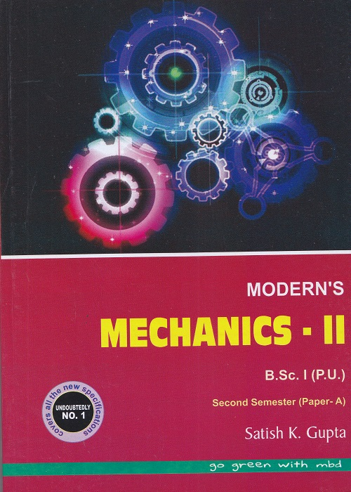 Modern's Mechanics-II for B.Sc. Part-I Semester-II (Paper-A) (P.U.) by Satish K. Gupta (Modern Publication) Edition 2017