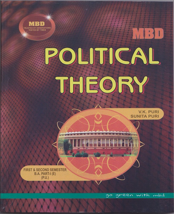 MBD Political Theory for Semester-I and II Part-I B.A. (English) (P.U.) by V.K. Puri and Sunita Puri (Malhotra Book Depot) Edition 2016