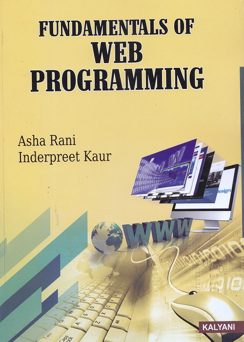 Fundamentals of Web Programming for Semester – II BCA (P.U.) by Asha Rani and Inderpreet Kaur (Kalyani Publishers) Edition 2017