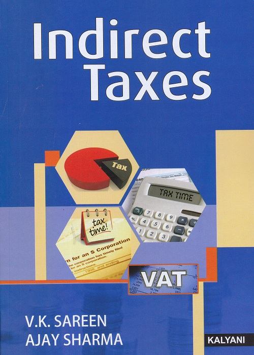 Indirect Taxes for Semester-IV B.B.A. (P.U.) by V.K. Sareen and Ajay Sharma (Kalyani Publishers) Edition 2017