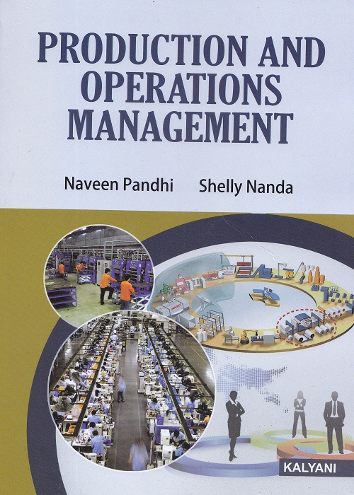 Production and Operations Management for Semester-VI BBA (P.U.) by Naveen Pandhi and Shelly Nanda (Kalyani Publishers) Edition 2017