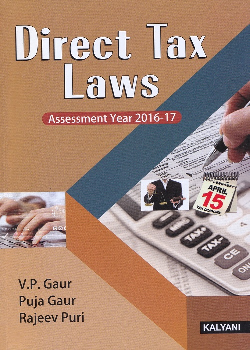 Direct Tax Laws for Semester-VI B.Com (P.U.) by V.P. Gaur, Puja Gaur and Rajeev Puri (Kalyani Publishers) Edition 2017