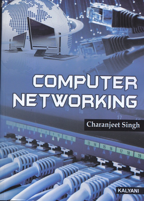Computer Networking for Semester – VI BCA (P.U.) by Charanjeet Singh (Kalyani Publishers) Edition 2017