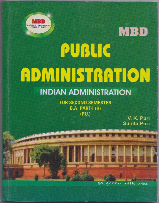 MBD Public Administration (Indian Administration) for Semester -II B.A. Part-I (Hindi) P.U. by V.K. Puri and Sunita Puri (Malhotra Book Depot) Edition 2017