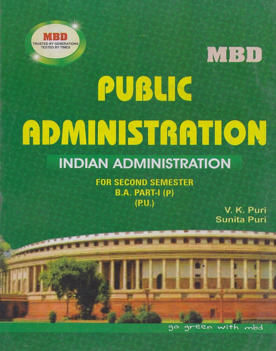 MBD Public Administration (Indian Administration) for Semester -II B.A. Part-I (Punjabi) P.U. by V.K. Puri and Sunita Puri (Malhotra Book Depot) Edition 2017