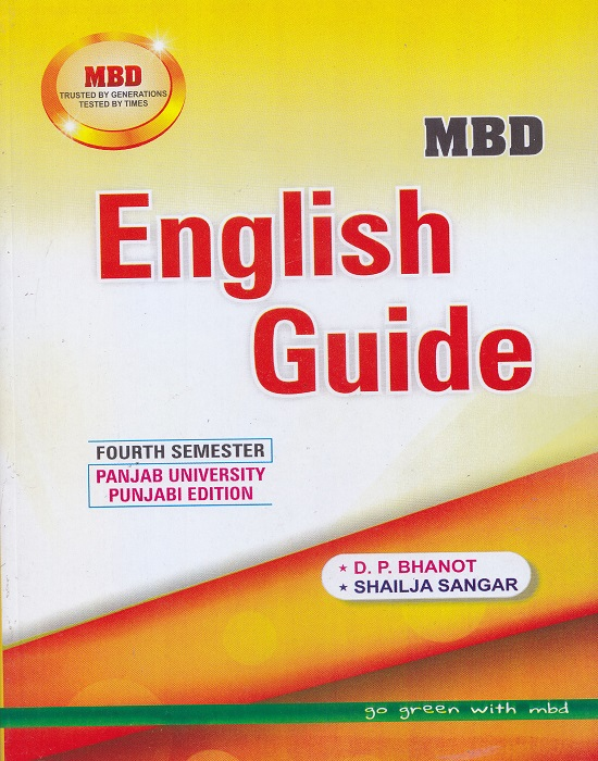 MBD English Guide for Semester-IV Part-II B.A.  by D.P. Bhanot and Shailja Sangar (Malhotra Book Depot) Edition 2017