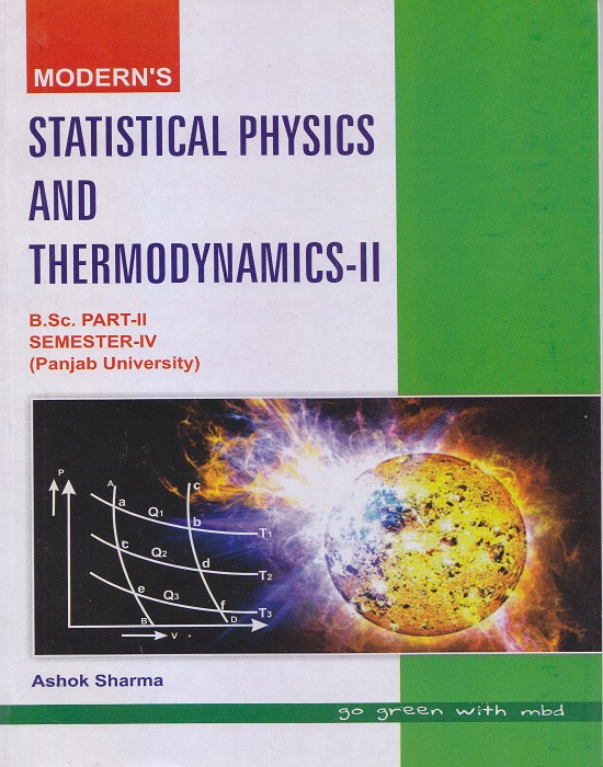 Modern's Statistical and Thermodynamics-II for B.Sc. Part-II Semester-IV (P.U.) by Ashok Sharma (Modern Publication) Edition 2017