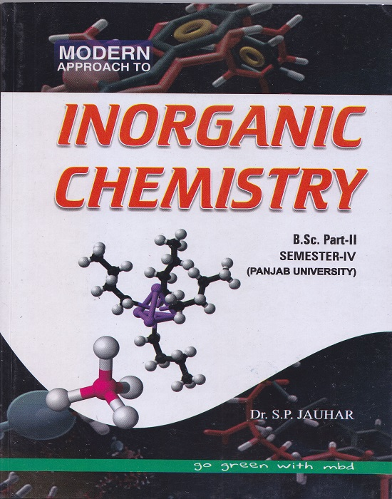 Modern Approach to Inorganic Chemistry for B.Sc. Part-II Semester-IV (P.U.) by Dr. S.P. Jauhar (Modern Publication) Edition 2017