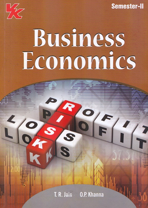 Business Economics for Semester-II B.Com (P.U.) by T.R. Jain and O.P. Khanna (V.K. Global Publishers) Edition 2017