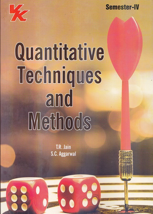 Quantitative Techniques and Methods for Semester-IV B.Com (P.U.) by T.R. Jain and S.C. Aggarwal (V.K. Global Publishers) Edition 2017