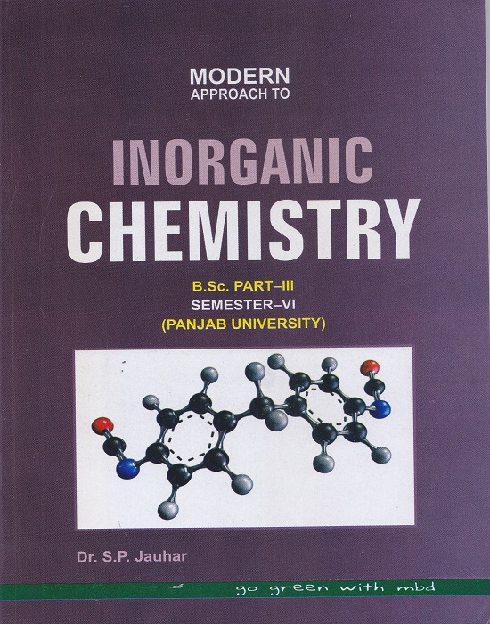 Modern Approach to Inorganic Chemistry for B.Sc. Part-III Semester-VI (P.U.) by Dr. S.P. Jauhar (Modern Publication) Edition 2017