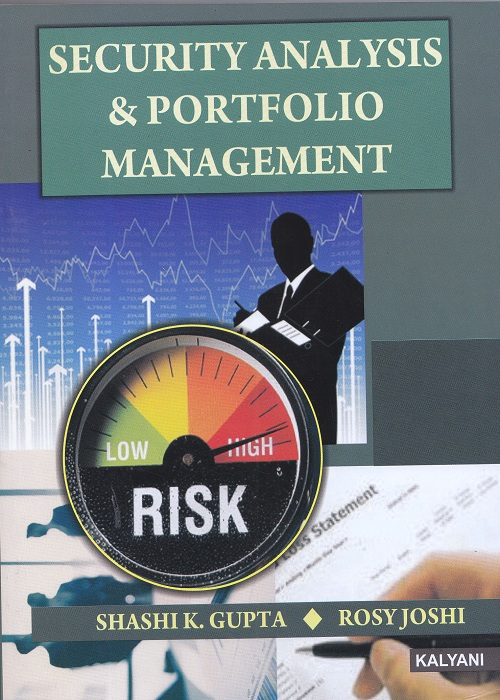 Security Analysis and Portfolio Management for Semester-IV B.Com (P.U.) by Shashik. Gupta and Rosy Joshi (Kalyani Publishers) Edition 2017