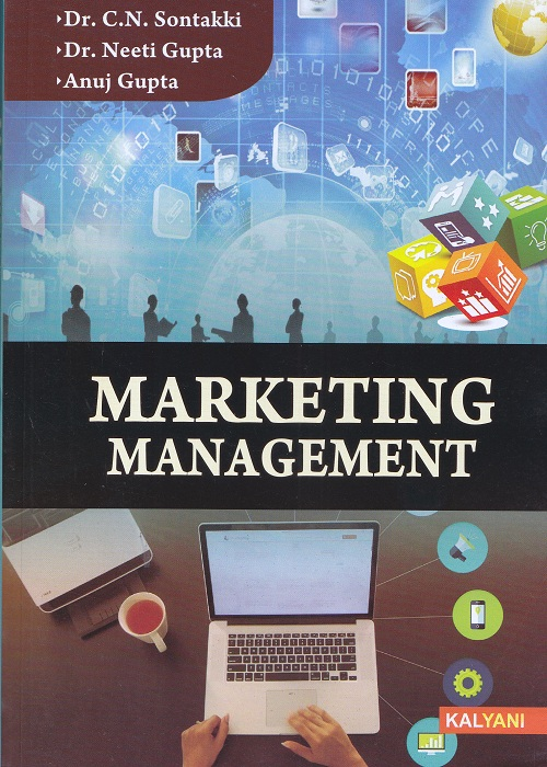 Marketing Management for Semester-IV B.Com (P.U.) by Dr. C.N. Sontakki, Dr. Neeti Gupta and Anuj Gupta  (Kalyani Publishers) Edition 2017