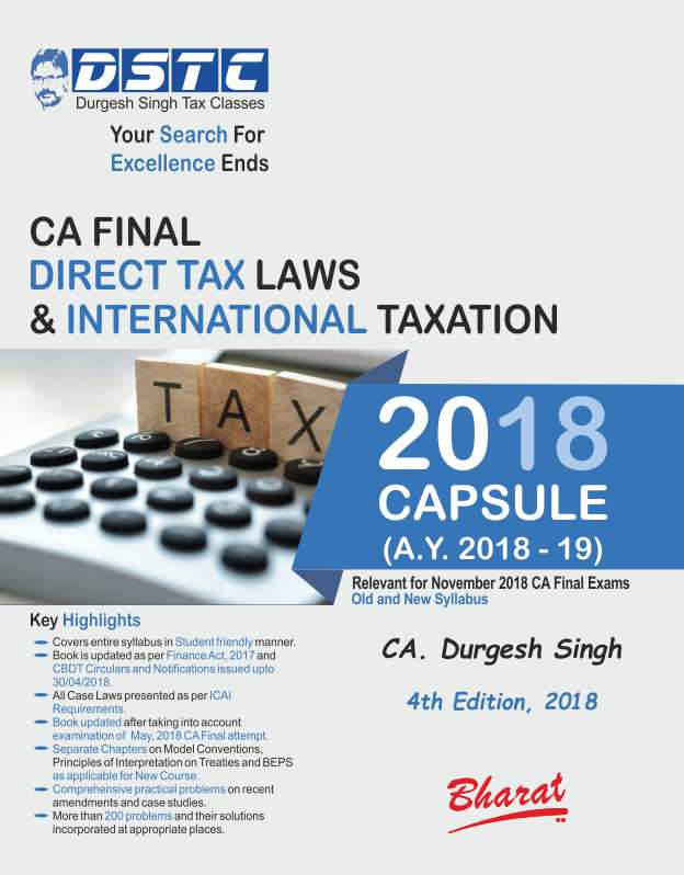 Bharat Capsule Studies on DIRECT TAX LAWS For CA Final By CA. DURGESH SINGH for Old and New Syllabus Applicable for November 2018 Exam