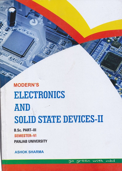 Electronics and Solid State Devices-II for Semester-VI B.Sc. Part-III (P.U.) by Ashok Sharma (Modern Publishers) Edition 2017