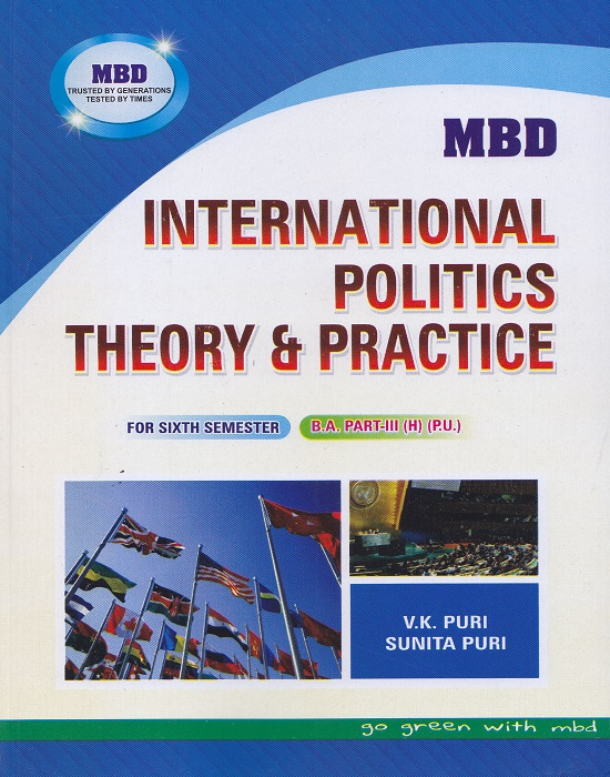 MBD International Politics and Theory and Practice for Semester-VI Part-III B.A. (Hindi) by V.K. Puri and Sunita Puri (Malhotra Book Depot) Edition 2017