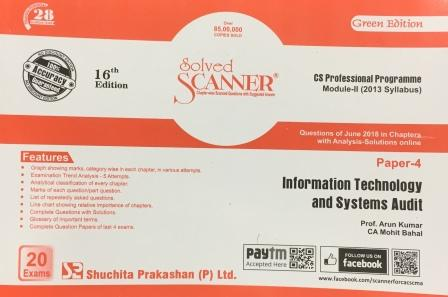 Shuchita Solved Scanner Information Technology and System Audit for CS Professional Programme Paper 4 Module-II (New Syllabus) by Prof. Arun Kumar and CA Mohit Bahal for Dec 2018 Exam(Shuchita Prakashan) Edition 16th 2018