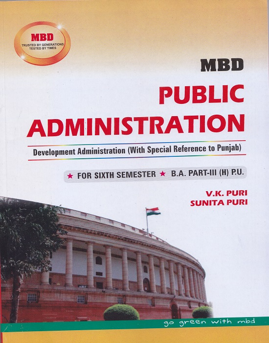 MBD Public Administration (Development Administration (With Special Reference to Punjab)) for Semester-VI Part-III B.A. (Hindi) P.U. by V.K. Puri and Sunita Puri (Malhotra Book Depot) Edition 2017