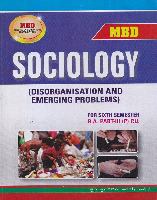 MBD Sociology (Disorganisation and Emerging Problems) for Semester-VI Part-III B.A. (Punjabi) P.U. by Dinesh Ghakar (Malhotra Book Depot) Edition 2017