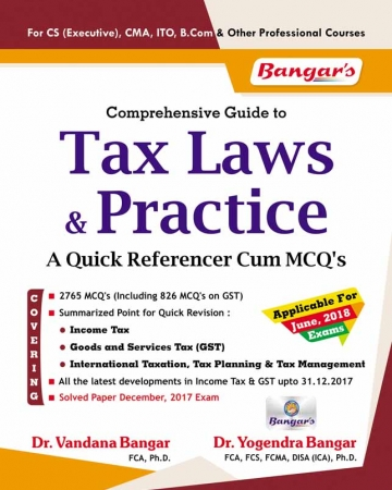 Aadhya Prakashan Bangar's Comprehensive Guide To Tax Laws and Practice (MCQ'S) for CS Executive by Yogendra Bangar and Vandana Bangar, Applicable June 2018 Exam