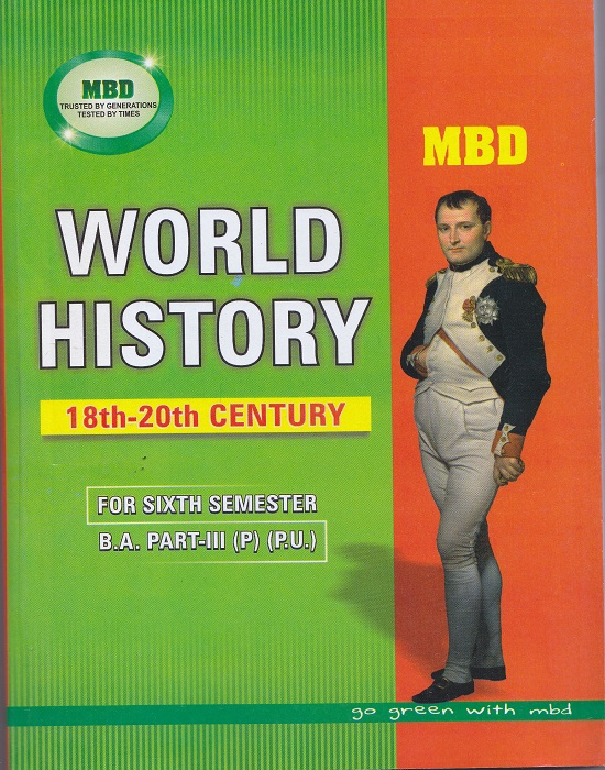 MBD World History (18th-20th Century) for Semester-VI Part-III B.A. (Punjabi) (P.U.) by Mrs. M. Paul (Malhotra Book Depot) Edition 2017