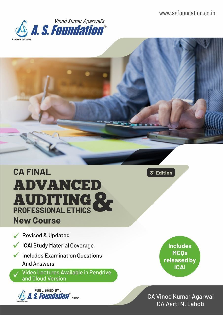 A.S Foundation ADVANCED AUDITING & PROFESSIONAL ETHICS  New Syllabus For CA Final By Vinod Kumar Agarwal Applicable for Nov 2019 Exam