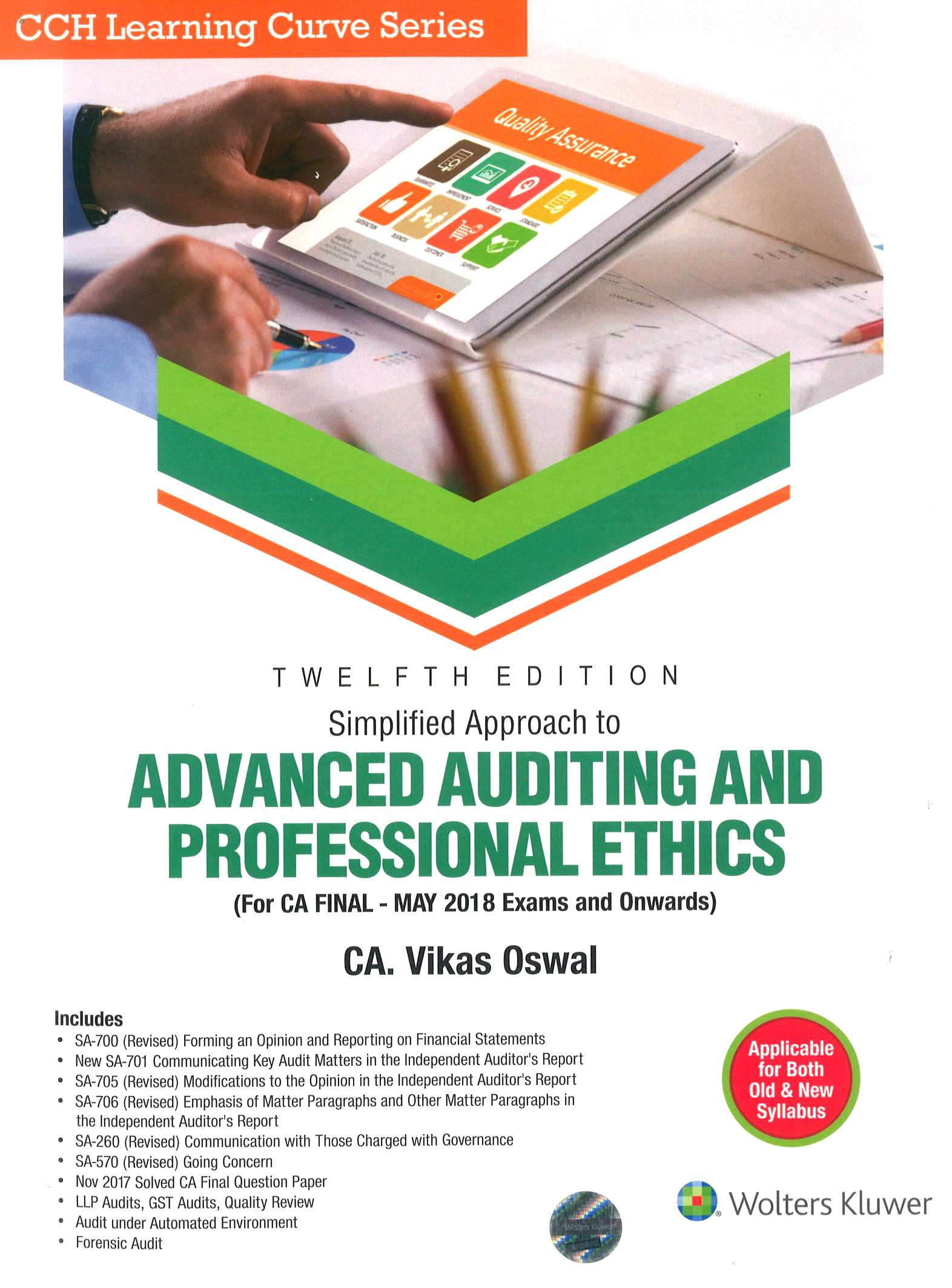 CCH Advanced Auditing and Professional Ethics Both Old & New Syllabus for CA Final By Vikas Oswal Applicable for May 2018 Exam 	 12th Edition December 2017