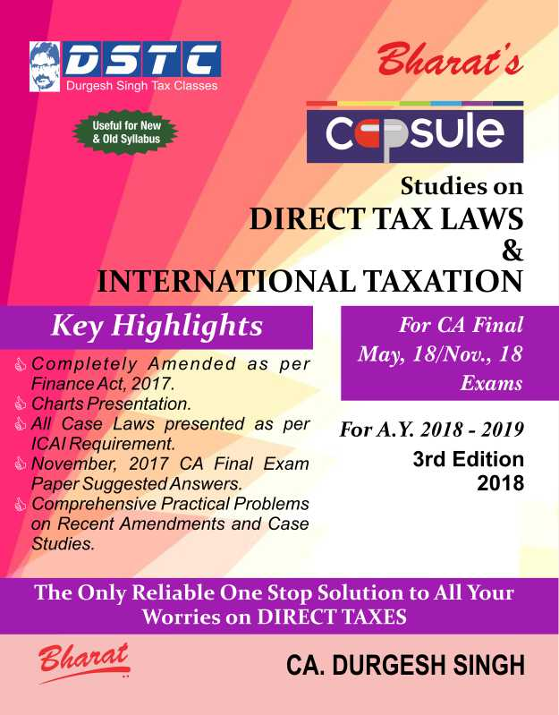 Bharat Capsule Studies on DIRECT TAX LAWS For CA Final By CA. DURGESH SINGH for Old and New Syllabus Applicable for May / Nov 2018 Exam