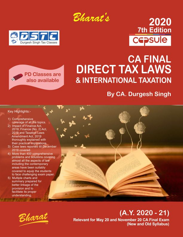 Bharat Capsule Studies on Direct Tax Laws & International Taxation Old and New Syllabus For CA Final By CA. Durgesh Singh Applicable for May Nov 2020 Exam