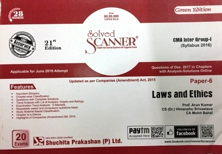 Shuchita Solved Scanner Law and Ethics for CMA Inter Group-II Paper 6 ( New Syllabus ) Applicable for June 2018 Attempt  by Prof. Arun Kumar , CS (Dr.) Himanshu Srivastava and CA Mohit Bahal (Shuchita Prakashan) Edition 2018