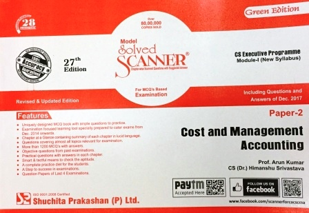 Shuchita Solved Scanner Cost and Management Accounting for CS Executive Programme Paper 2 Module-I (new Syllabus)  by Prof. Arun Kumar and CS. (Dr.) Himanshu Srivastava for June 2018 Exam (Shuchita Prakashan) Edition 27th 2018