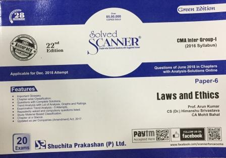 Shuchita Solved Scanner Law and Ethics for CMA Inter Group-II Paper 6 ( New Syllabus ) Applicable for Dec 2018 Attempt  by Prof. Arun Kumar , CS (Dr.) Himanshu Srivastava and CA Mohit Bahal (Shuchita Prakashan) Edition 2018