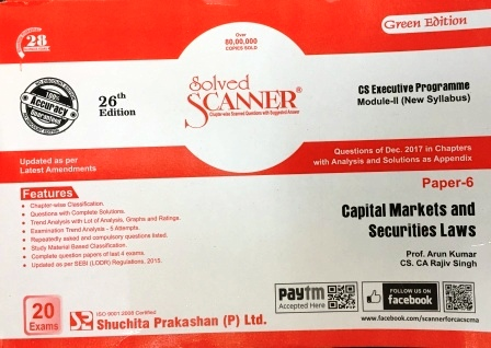 Shuchita Solved Scanner Capital Market and Securities Laws for CS Executive Programme Paper -6 Module -II (New Syllabus) by Prof. Arun Kumar and CS. CA Rajiv Singh (Shuchita Prakashan) for June 2018 Exam Edition 26th 2017