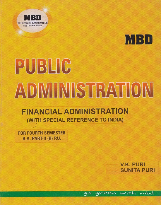 MBD Public Administration Finance Administration (With Special Reference to India) (Hindi) for Semester-IV Part-II B.A. by V.K. Puri and Sunita Puri (Malhotra Book Depot) Edition 2017