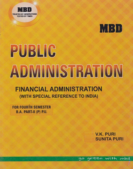 MBD Public Administration Finance Administration (With Special Reference to India) (Punjabi) for Semester-IV Part-II B.A. by V.K. Puri and Sunita Puri (Malhotra Book Depot) Edition 2017