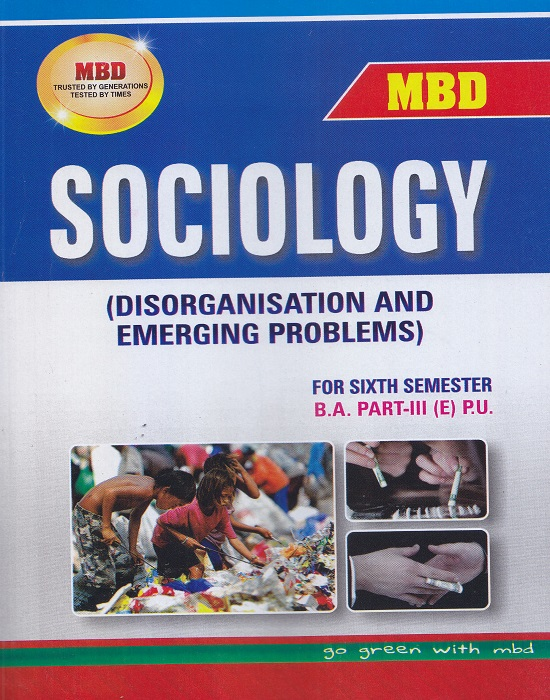 MBD Sociology (Disorganisation and Emerging Problems) for Semester-VI Part-III B.A. (English) P.U. by Dinesh Ghakar (Malhotra Book Depot) Edition 2017